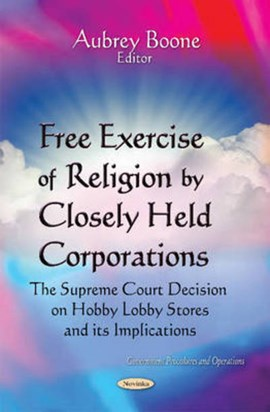 Free exercise of religion by closely held corporations by Aubrey Boone