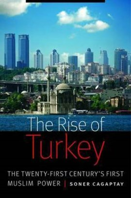 The rise of Turkey by Soner Cagaptay