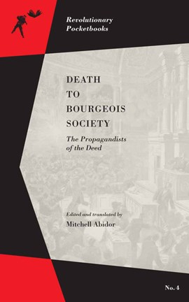 Death to bourgeois society by Mitchell Abidor