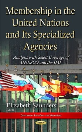 Membership in the United Nations and its specialized agencies by Elizabeth Saunders