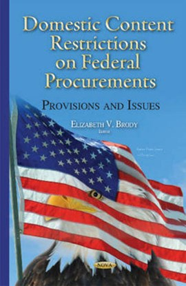 Domestic content restrictions on federal procurements by Elizabeth V Brody