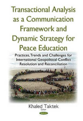 Transactional analysis as an effective conceptual framework & a dynamic strategy for peace educatio by K Taktek