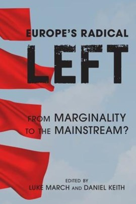 Europe's Radical Left by Luke March