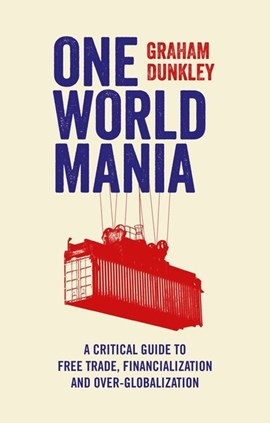 One world mania by Graham Dunkley