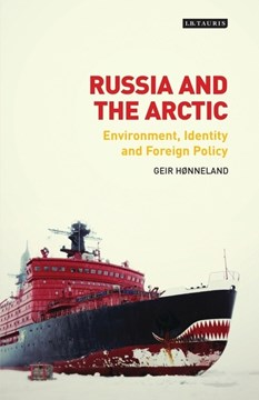Russia and the Arctic by Geir Hønneland