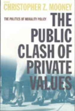 The public clash of private values by Christopher Z Mooney