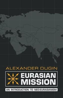Eurasian Mission by Alexander Dugin