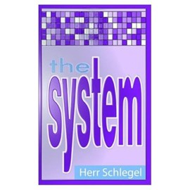 The System by Herr Schlegel