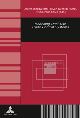 Modelling Dual-Use Trade Control Systems by Odette Jankowitsch-Prevor
