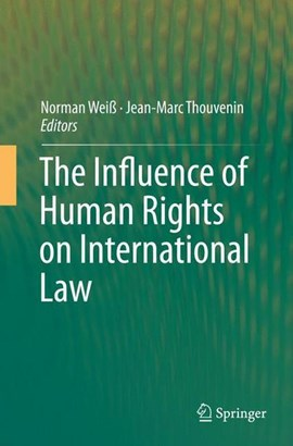The Influence of Human Rights on International Law by Norman Weiß