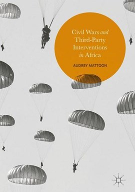 Civil wars and third-party interventions in Africa by Audrey Mattoon
