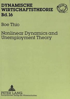 Nonlinear Dynamics and Unemployment Theory by Boe Thio
