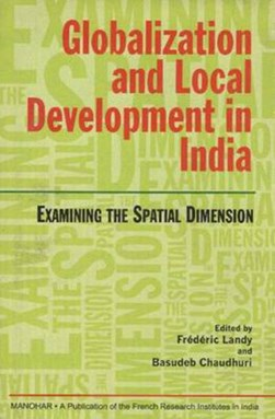 Globalization & Local Development in India by Frédéric Landy