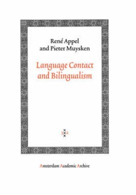 Language Contact and Bilingualism by René Appel