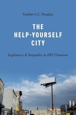The help-yourself city by Gordon C. C Douglas