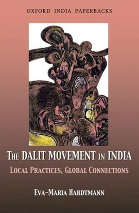 The Dalit movement in India by Eva-Maria Hardtmann