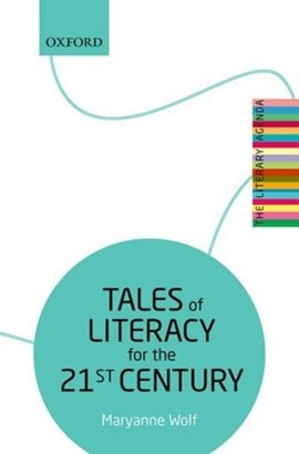 Tales of literacy for the 21st century by Maryanne Wolf