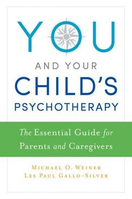 You and your child's psychotherapy by Michael Weiner