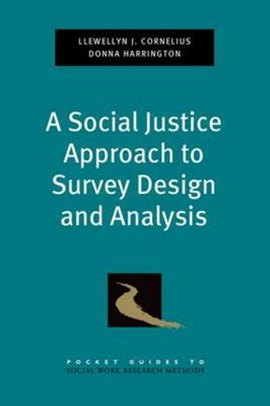 A social justice approach to survey design and analysis by Llewellyn J. Cornelius