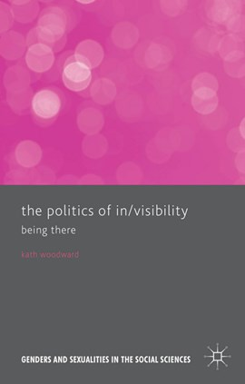 The politics of in/visibility by Kath Woodward