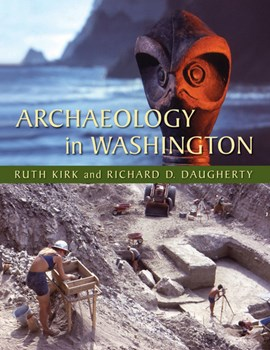 Archaeology in Washington by Ruth Kirk