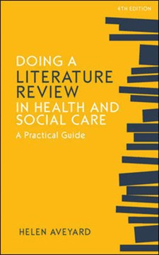 Doing a literature review in health and social care by Helen Aveyard