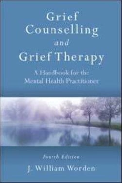 Grief counselling and grief therapy by J. William Worden