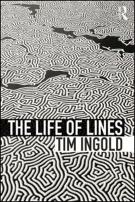 The life of lines by Tim Ingold