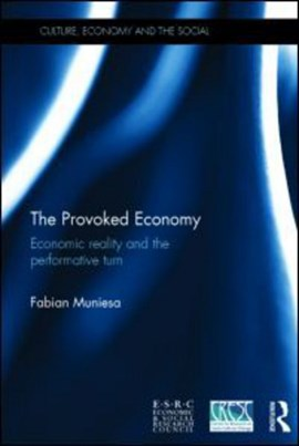 The provoked economy by Fabian Muniesa