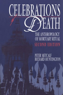 Celebrations of Death by Peter Metcalf