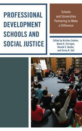 Professional development schools and social justice by Kristien Zenkov