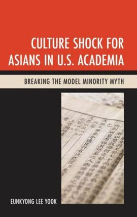 Culture shock for Asians in U.S. academia by Eunkyong Lee Yook
