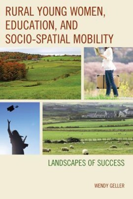 Rural young women, education, and socio-spatial mobility by Wendy Geller