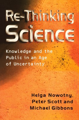 Re-thinking science by Helga Nowotny