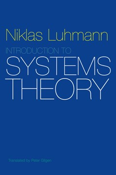 Introduction to systems theory by Niklas Luhmann
