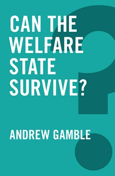 Can the welfare state survive? by Andrew Gamble