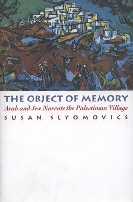 The object of memory by Susan Slyomovics