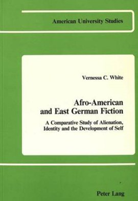 Afro-American and East German fiction by Vernessa C White