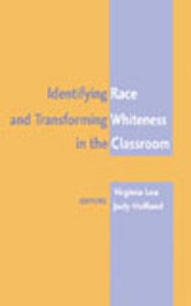 Identifying race and transforming whiteness in the classroom by Judy Helfand