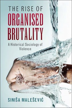 The rise of organised brutality by Sinisa MaleseviÔc