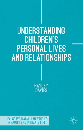 Understanding children's personal lives and relationships by Hayley Davies