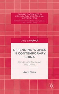 Offending women in contemporary China by A. Shen