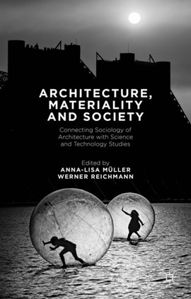 Architecture, materiality and society by Anna-Lisa Müller