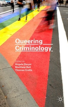Queering criminology by Matthew Ball