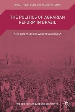 The politics of agrarian reform in Brazil by Wilder Robles