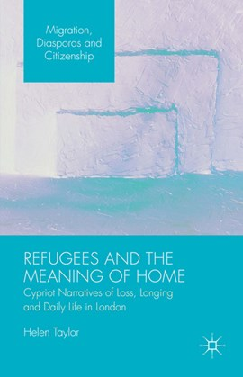 Refugees and the meaning of home by Helen Taylor