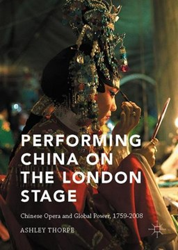 Performing China on the London stage by Ashley Thorpe