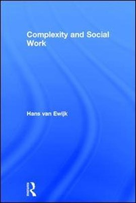 Complexity and social work by Hans Van Ewijk