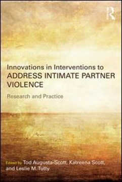 Innovations in interventions to address intimate partner violence by Tod Augusta-Scott