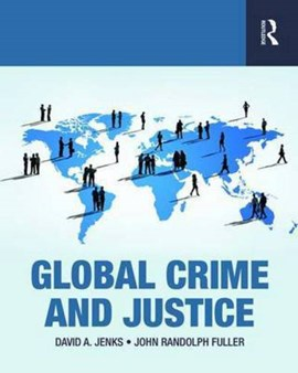 Global crime and justice by David A. Jenks